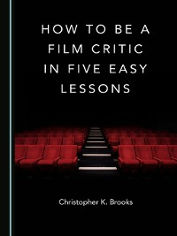 Cover How to Be a Film Critic in Five Easy Lessons