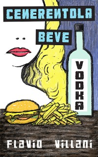 Cover Cenerentola beve vodka