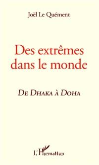 Cover Des extremes dans le mondeDHAKA A DOHA