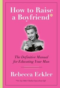 Cover How to Raise a Boyfriend