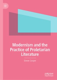 Cover Modernism and the Practice of Proletarian Literature
