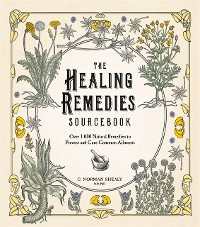 Cover Healing Remedies Sourcebook: Over 1,000 Natural Remedies to Prevent and Cure Common Ailments