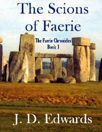 Cover The Scions of Faerie: The Faerie Chronicles Book 1