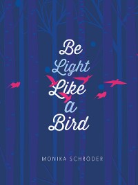 Cover Be Light Like a Bird