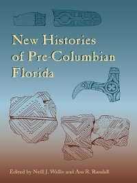 Cover New Histories of Pre-Columbian Florida