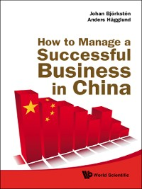 Cover How to Manage a Successful Business In China