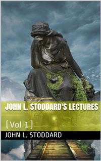 Cover John L. Stoddard's Lectures / Volume 1: Norway, Switzerland, Athens, Venice
