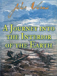 Cover A Journey into the Interior of the Earth (illustrated)