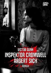 Cover INSPEKTOR CROMWELL ÄRGERT SICH