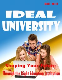 Cover Ideal University - Shaping Your Future Through the Right Education Institution