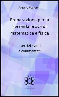 Cover Preparazione per la seconda prova di matematica e fisica