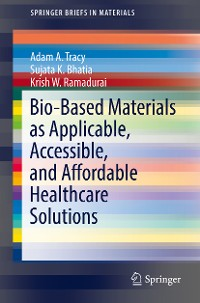 Cover Bio-Based Materials as Applicable, Accessible, and Affordable Healthcare Solutions