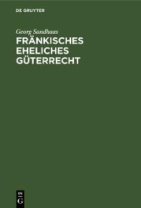 Cover Fränkisches eheliches Güterrecht