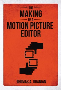 Cover The Making of a Motion Picture Editor