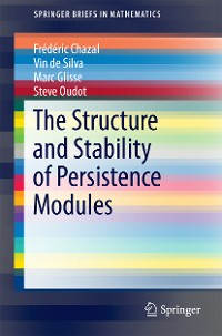 Cover The Structure and Stability of Persistence Modules