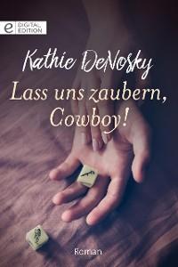 Cover Lass uns zaubern, Cowboy!