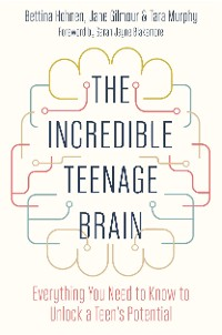 Cover The Incredible Teenage Brain