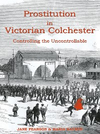 Cover Prostitution in Victorian Colchester