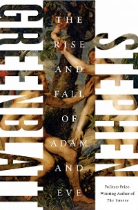 Cover The Rise and Fall of Adam and Eve: The Story That Created Us