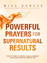 Cover Powerful Prayers for Supernatural Results