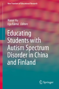 Cover Educating Students with Autism Spectrum Disorder in China and Finland