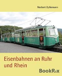Cover Eisenbahnen an Ruhr und Rhein