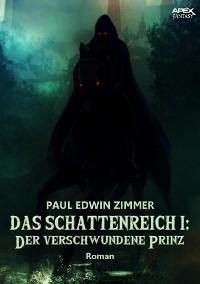 Cover DAS SCHATTENREICH I: DER VERSCHWUNDENE PRINZ