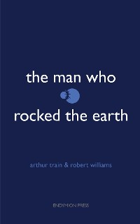 Cover The Man Who Rocked the Earth