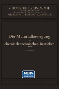 Cover Die Materialbewegung in Chemisch-Technischen Betrieben