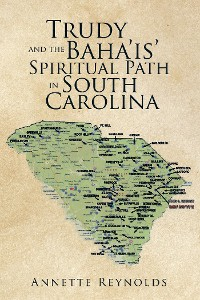 Cover Trudy and the Baha'Is' Spiritual Path in South Carolina
