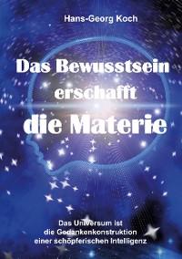 Cover Das Bewusstsein erschafft die Materie