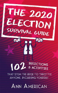 Cover The 2020 Election Survival Guide