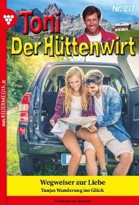 Cover Toni der Hüttenwirt 217 – Heimatroman