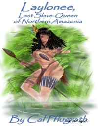 Cover Laylonee, Last Slave Queen of Northern Amazonia
