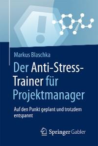 Cover Der Anti-Stress-Trainer für Projektmanager