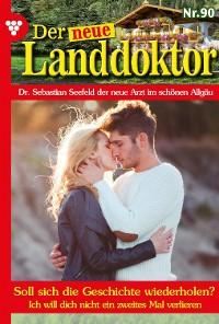 Cover Der neue Landdoktor 90 – Arztroman