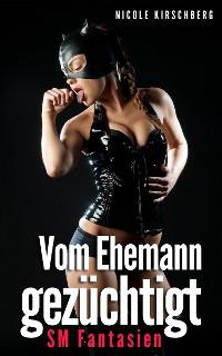 Cover Vom Ehemann gezüchtigt – SM Fantasien