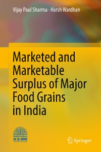 Cover Marketed and Marketable Surplus of Major Food Grains in India