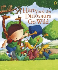Cover Harry and the Dinosaurs Go Wild