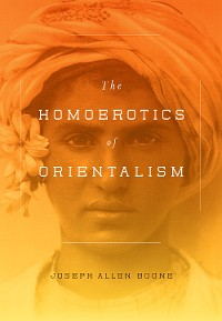 Cover The Homoerotics of Orientalism