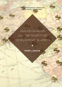Cover Neo-Colonialism and the Poverty of 'Development' in Africa