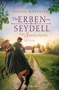 Cover Die Erben von Seydell - Die Schicksalsjahre