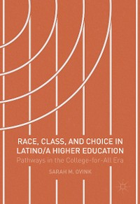 Cover Race, Class, and Choice in Latino/a Higher Education