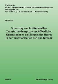 Cover Steuerung von institutionellen Transformationsprozessen öffentlicher Organisationen am Beispiel des Heeres in der Transformation der Bundeswehr