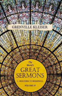 Cover The World's Great Sermons - L. Beecher to Bushnell - Volume IV