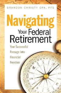 Cover NAVIGATING YOUR FEDERAL RETIREMENT
