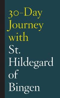 Cover 30-Day Journey with St. Hildegard of Bingen