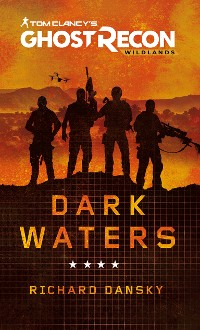 Cover Tom Clancy's Ghost Recon Wildlands - Dark Waters