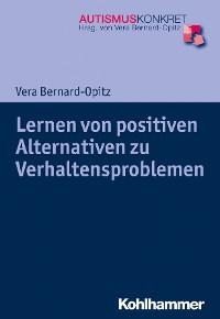 Cover Lernen von positiven Alternativen zu Verhaltensproblemen