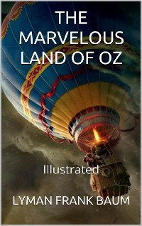 Cover The Marvelous Land of Oz - Illustrated